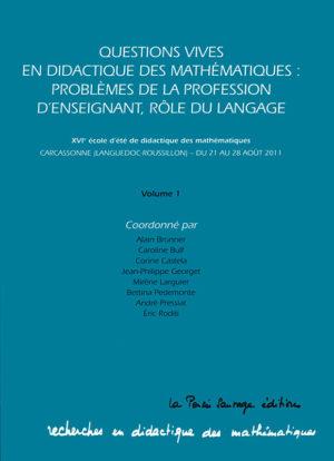 Questions vives en didactique des mathématiques : problèmes de la profession d'enseignant, rôle du langage